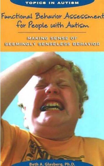 Functional Behavior Assessment for People with Autism: Making Sense of Seemingly Senseless Behavior