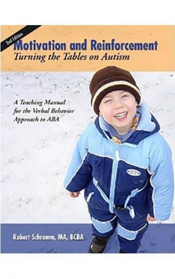 Motivation and Reinforcement Turning the Tables on Autism
