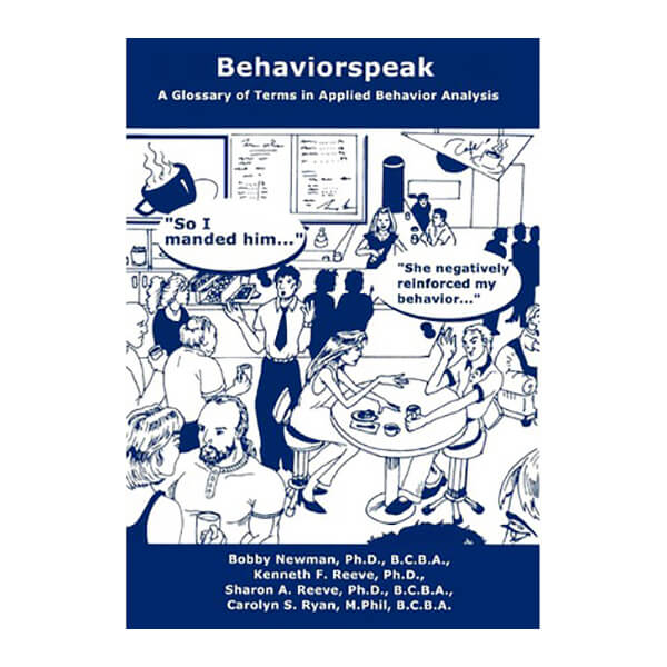 Behaviorspeak: A Glossary of Terms in ABA